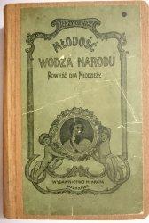 MŁODOŚĆ WODZA NARODU - Jerzy Orwicz 1909