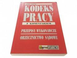 KODEKS PRACY Z KOMENTARZEM - Marek Gęsicki (2000)