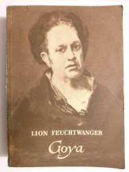 GOYA - Lion Feuchtwanger 1955