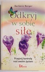 ODKRYJ W SOBIE SIŁĘ - Barbara Berger 2011