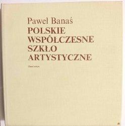 POLSKIE WSPÓŁCZESNE SZKŁO ARTYSTYCZNE - Paweł Banaś 1982