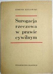 SUROGACJA RZECZOWA W PRAWIE CYWILNYM - Kitłowski