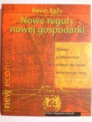 NOWE REGUŁY NOWEJ GOSPODARKI - Kevin Kelly 2001