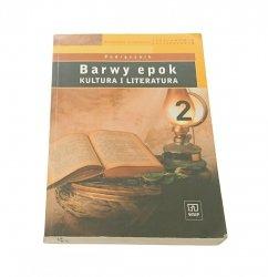 BARWY EPOK. KULTURA I LITERATURA 2 PODRĘCZNIK