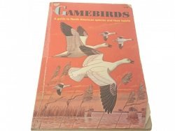 GAMEBIRDS. A GUIDE TO NORTH AMERICAN SPECIES 1964