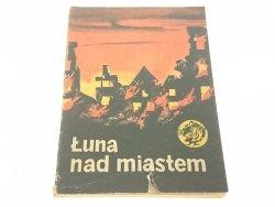 ŻÓŁTY TYGRYS: ŁUNA NAD MIASTEM - Wawrzycka 1973