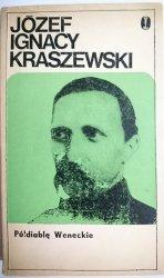 PÓŁDIABLĘ WENECKIE - Józef Ignacy Kraszewski 1973