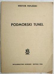 PODMORSKI TUNEL - Wiktor Pepliński 1966
