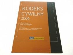 KODEKS CYWILNY 2006 - z komen. Janusz Piejka 2006