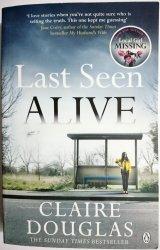 LAST SEEN ALIVE - Claire Douglas 2017