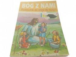 BÓG Z NAMI. PODRĘCZNIK DO RELIGII DLA KLASY I 1998