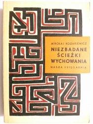 NIEZBADANE ŚCIEŻKI WYCHOWANIA - Mikołaj Kozakiewicz 1964