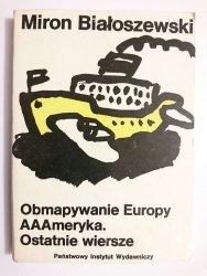OBMAPYWANIE EUROPY. AAAMERYKA. OSTATNIE WIERSZE - Miron Białoszewski 1988