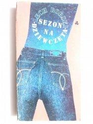 SEZON NA DZIEWCZĘTA - Lech Borski 1986