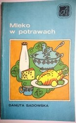 MLEKO W POTRAWACH - Danuta Sadowska 1986