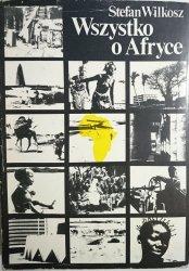 WSZYSTKO O AFRYCE - Stefan Wilkosz 1982