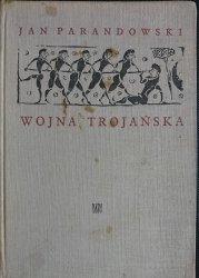 WOJNA TROJAŃSKA - Jan Parandowski 1967