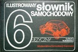 ILUSTROWANY SŁOWNIK SAMOCHODOWY 6-JĘZYCZNY 1987