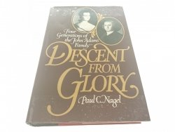 DESCENT FROM GLORY - Paul C. Nagel 1983