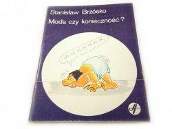 MODA CZY KONIECZNOŚĆ? - Stanisław Brzósko 1982