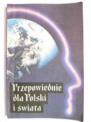 PRZEPOWIEDNIE DLA POLSKI I ŚWIATA - Jan Nepomucen Olizarowski 1990