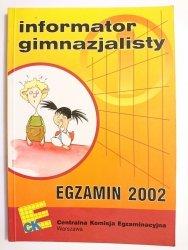 INFORMATOR GIMNAZJALISTY. EGZAMIN 2002  2002