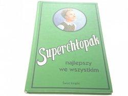 SUPERCHŁOPAK NAJLEPSZY WE WSZYSTKIM 2008