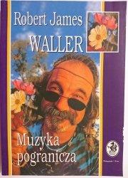 MUZYKA POGRANICZA - Robert James Waller 1999