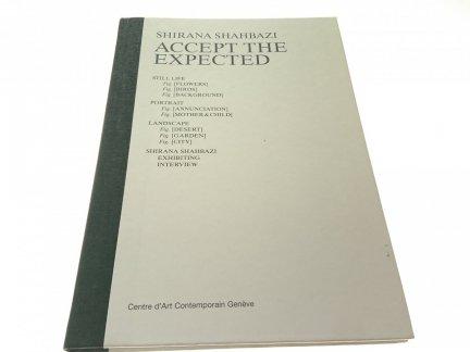 ACCEPT THE EXPECTED - Shirana Shahbazi
