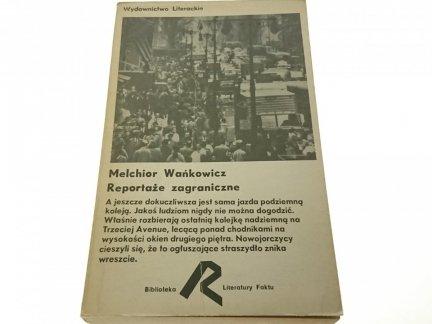 REPORTAŻE ZAGRANICZNE - Melchior Wańkowicz