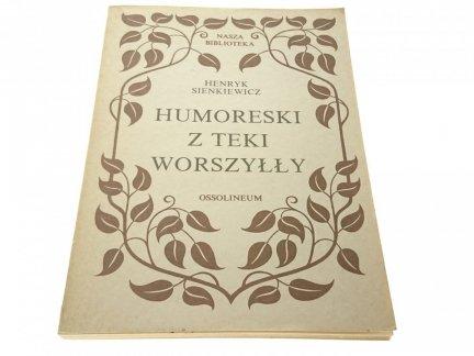 HUMORESKI Z TEKI WORSZYŁŁY - H. Sienkiewicz