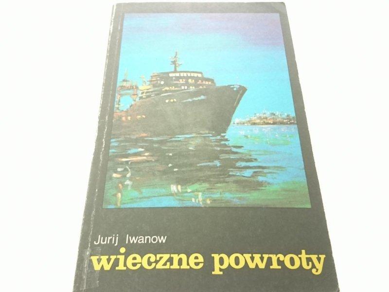 WIECZNE POWROTY - Jurij Iwanow