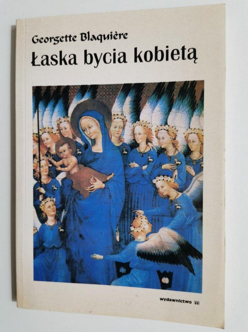 ŁASKA BYCIA KOBIETĄ - Georgette Blaquiere 1993