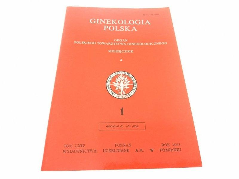 GINEKOLOGIA POLSKA - TOM LXIV STYCZEŃ NR 1