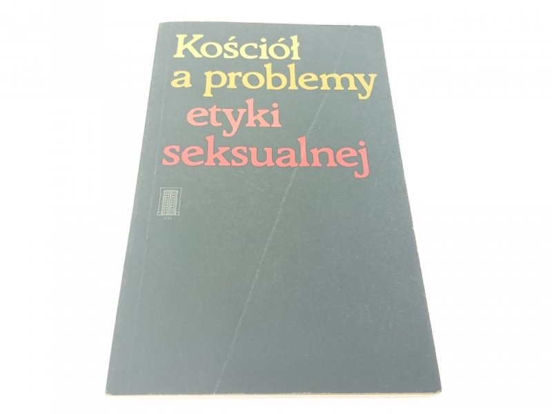 KOŚCIÓŁ A PROBLEMY ETYKI SEKSUALNEJ (1987)