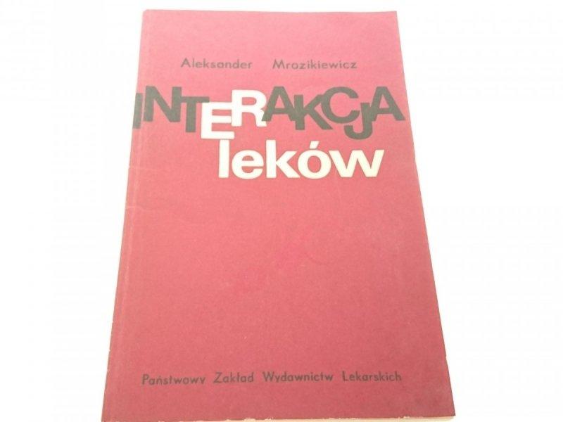 INTERAKCJA LEKÓW - Aleksander Mrozikiewicz (1978)