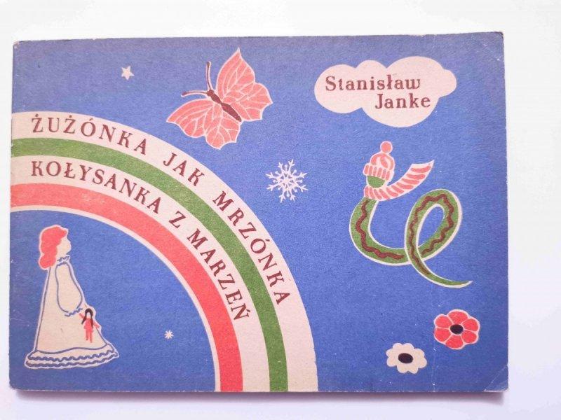 ŻUŻÓNKA JAK MRZÓNKA. KOŁYSANKA Z MARZEŃ - Stanisław Janke 1984