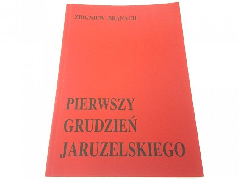 PIERWSZY GRUDZIEŃ JARUZELSKIEGO - Zbigniew Branach