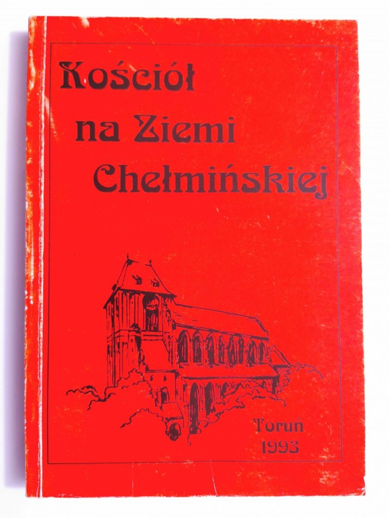 KOŚCIÓŁ NA ZIEMI CHEŁMIŃSKIEJ - Ks. Wacław Dokurno 1993