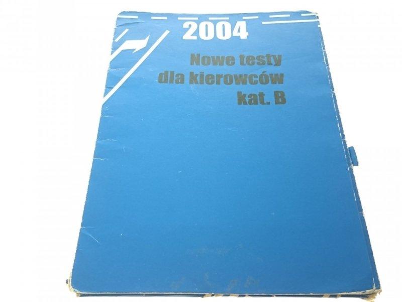 NOWE TESTY DLA KIEROWCÓW KAT. B 2004