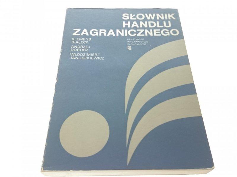 SŁOWNIK HANDLU ZAGRANICZNEGO - K. Białecki (1986)