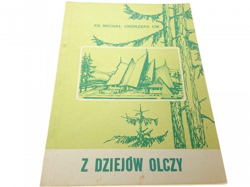 Z DZIEJÓW OLCZY - Ks. Michał Chorzępa CM
