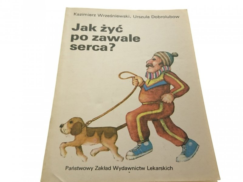 JAK ŻYĆ PO ZAWALE SERCA? - Wrześniewski 1984