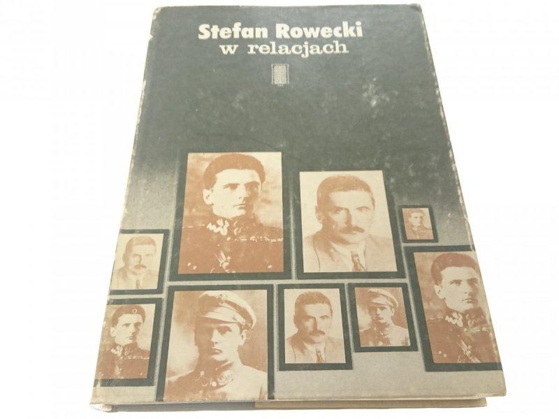 STEFAN ROWECKI W RELACJACH - Red. T. Szarota
