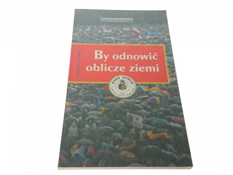 BY ODNOWIĆ OBLICZE ZIEMI ZESZYT 5/2009