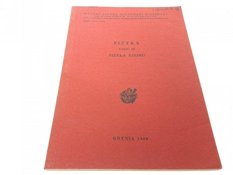 FIZYKA CZĘŚĆ III FIZYKA ATOMU - Henryk Kajzer 1980
