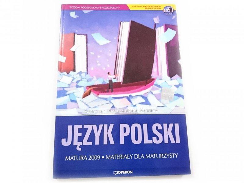 JĘZYK POLSKI. MATURA 2009 - Katarzyna Budna 2009