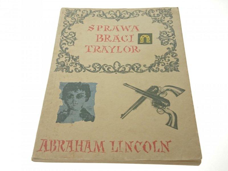 SPRAWA BRACI TRAYLOR - Abraham Lincoln