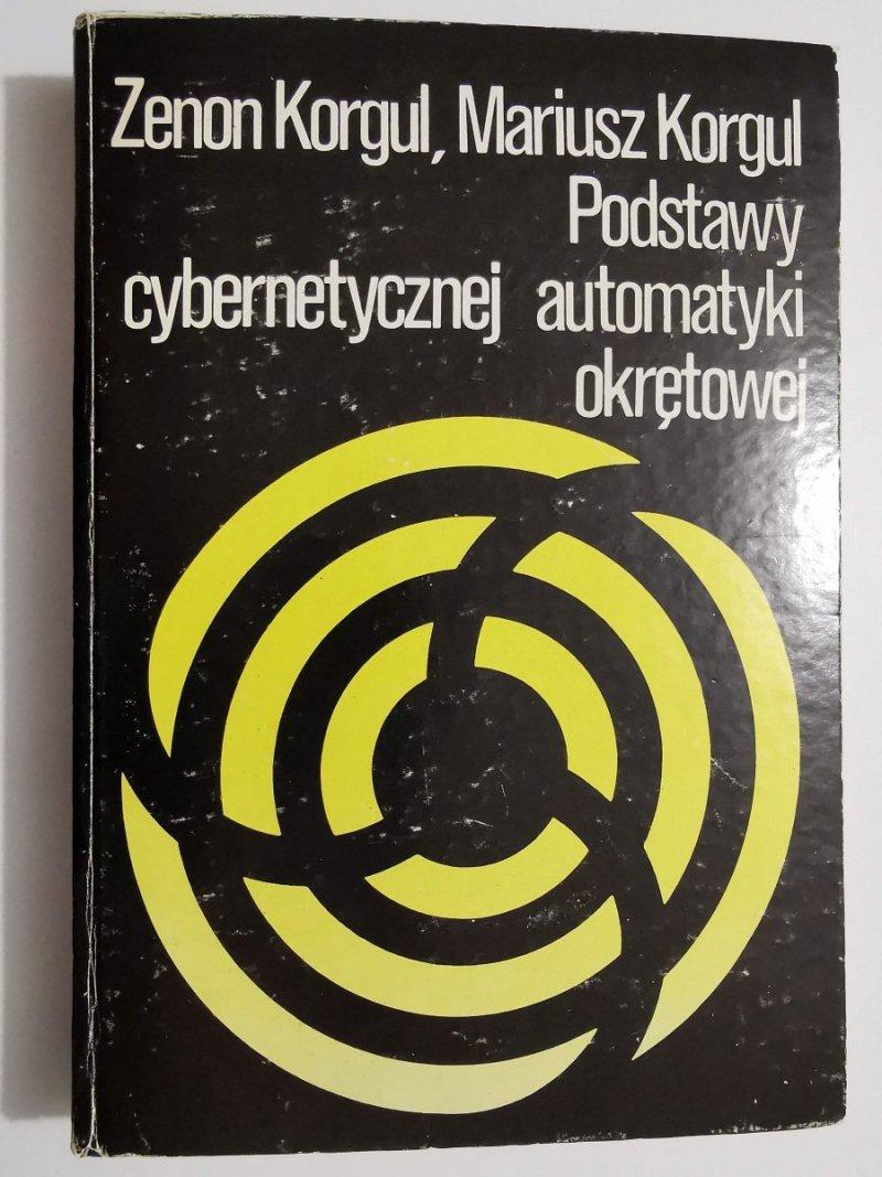 PODSTAWY CYBERNETYCZNEJ AUTOMATYKI OKRĘTOWEJ Zenon Korgul, Mariusz Korgul1980