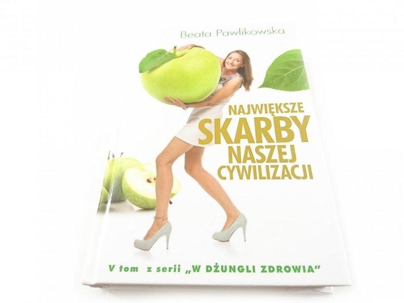 NAJWIĘKSZE SKARBY NASZEJ CYWILIZACJI - Pawlikowska